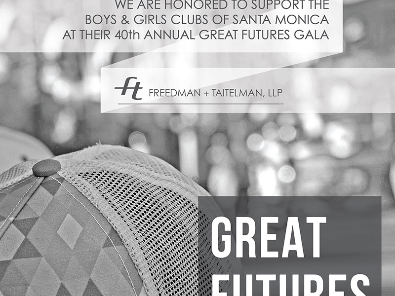 Freedman + Taitelman Ad on Boys & Girls Clubs of Santa Monica - Great Futures Gala 2016. Ad design by Rodezno Studios.